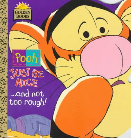 Pooh, Just Be Nice-- And Not Too Rough!