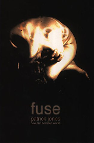 Fuse: New and Selected Works