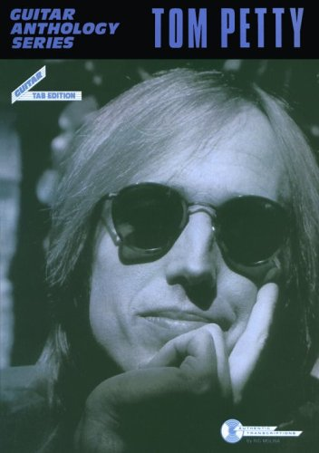 Tom Petty -- Guitar Anthology: Guitar/Tab/Vocal