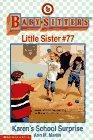 Karen's School Surprise (Baby-Sitters Little Sister, #77)