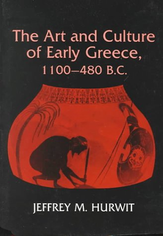 The Art And Culture Of Early Greece, 1100 480 B. C