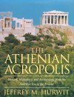 The Athenian Acropolis: History, Mythology, and Archaeology from the Neolithic Era to the Present