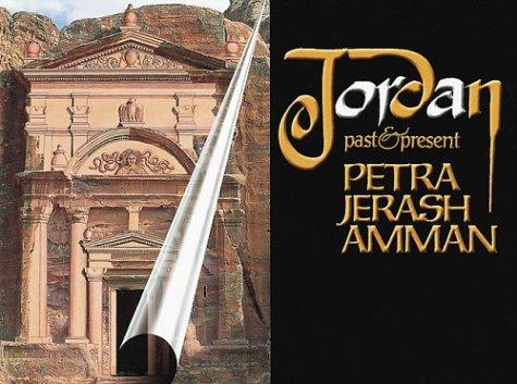 Jordan: Past and Present: Petra, Jerash, Amman