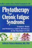 Phytotherapy of Chronic Fatigue Syndrome: Evidence-Based and Potentially Useful Botanicals in the Treatment of Cfsa; What Does the Research Sa