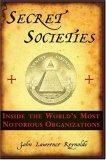Secret Societies by John Lawrence Reynolds