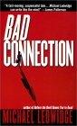 Bad Connection by Michael Ledwidge