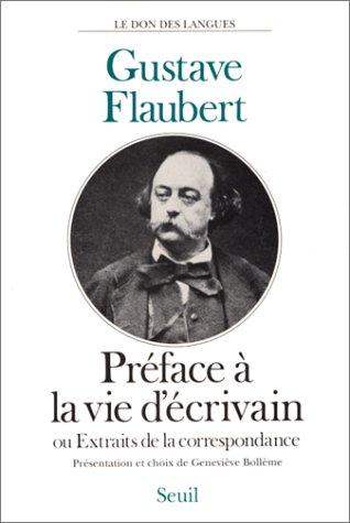 Extraits De La Correspondance, Ou, Préface à La Vie D'écrivain