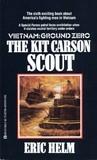 The Kit Carson Scout (Vietnam: Ground Zero #6)