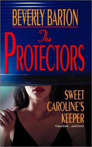 Sweet Caroline's Keeper (The Protectors, #15)
