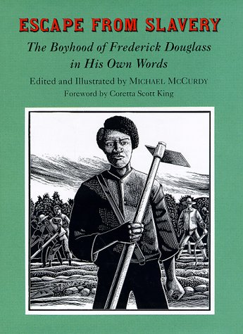 Escape from Slavery: The Boyhood of Frederick Douglass in His Own Words