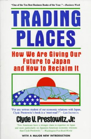 Trading Places by Clyde Prestowitz