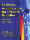 Software Architecture for Product Families: Principles and Practice