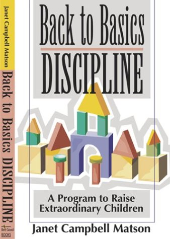 Back to Basics Discipline: A Program to Raise Extraordinary Children