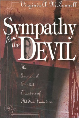 Sympathy for the Devil: The Emmanuel Baptist Murders of Old San Francisco
