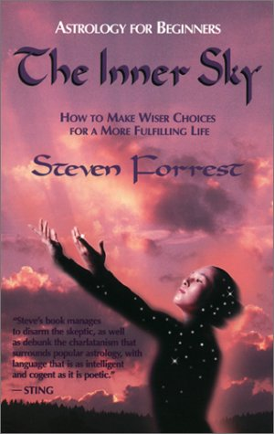 Ebook The Inner Sky: How to Make Wiser Choices for a More Fulfilling Life by Steven  Forrest TXT!
