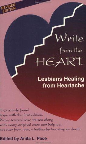 Write from the Heart: Lesbian Healing from Heartache
