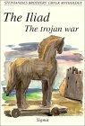 The Iliad, The Trojan War (Stephanides Brothers' Greek Mythology, Vol 6)