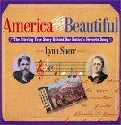 America The Beautiful The Stirring True Story Behind Our Nation's Favorite Song
