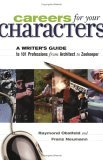 Careers for Your Characters: A Writer's Guide to 101 Professions from Architect to Zookeeper
