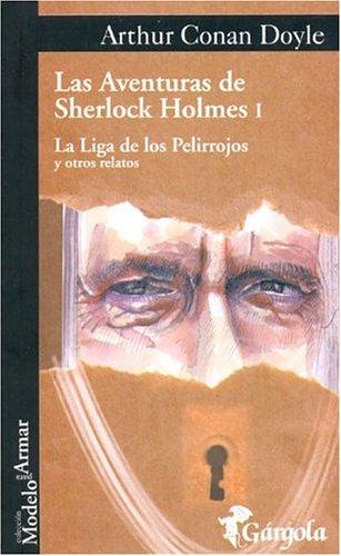Las Aventuras de Sherlock Holmes, vol. I: La liga de los Pelirrojos y otros relatos (Aventuras de Sherlock Holmes, #1)