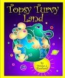 Topsy Turvy Land