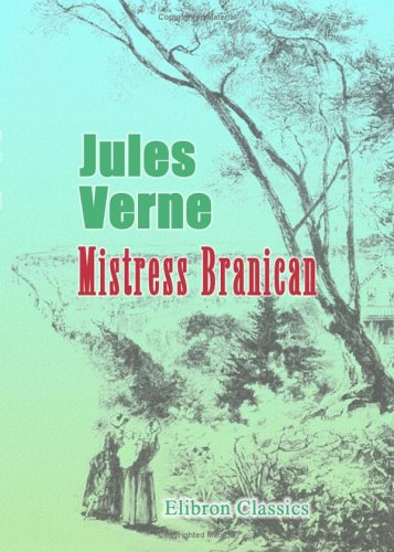 Mistress Branican (Extraordinary Voyages, #36)