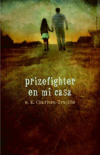 Prizefighter en Mi Casa by E.E. Charlton-Trujillo