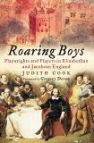 Roaring Boys: Shakespeare's Rat Pack