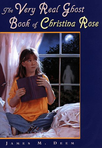 Very real ghost book of christina rose by James M. Deem