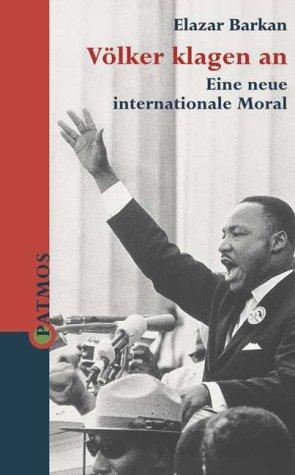 Völker klagen an. Eine neue internationale Moral.