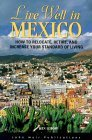 DEL-Live Well in Mexico: How to Relocate, Retire, and Increase Your Standard of Living