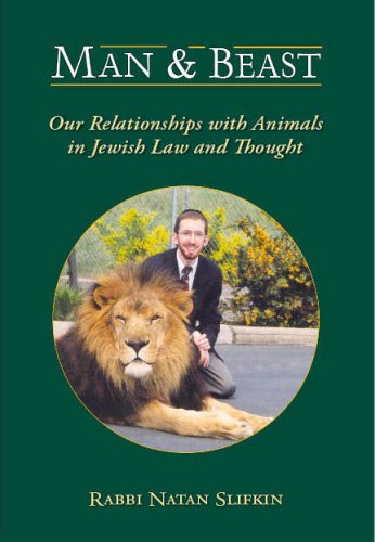 Man and Beast: Our Relationships with Animals in Jewish Law and Thought