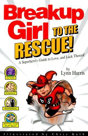 Breakup Girl To The Rescue A Superhero S Guide To Love And Lack