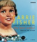 The Best Awful There Is by Carrie Fisher