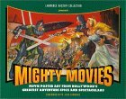 Mighty Movies: Movie Poster Art from Historical Epics and Spectaculars