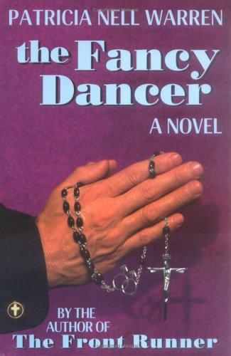 The Fancy Dancer by Patricia Nell Warren