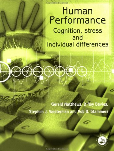 Human Performance: Cognition, Stress and Individual Differences
