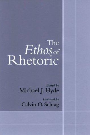 The Ethos of Rhetoric