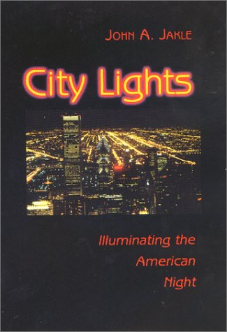 City Lights by John A. Jakle