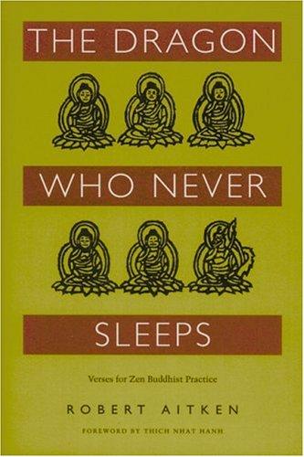 The Dragon Who Never Sleeps: Verses for Zen Buddhist Practice