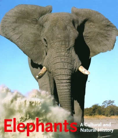 Elephants: A Cultural and Natural History