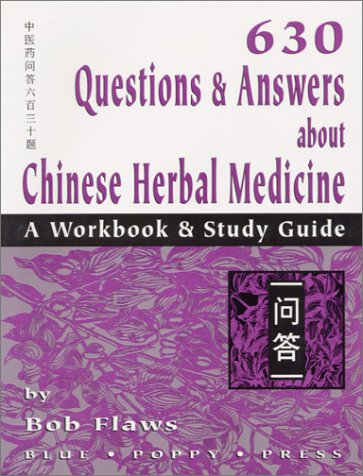 630 Questions & Answers about Chinese Herbal Medicine =