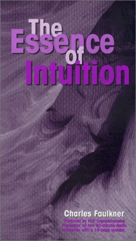 The Essence of Intuition by Charles Faulkner