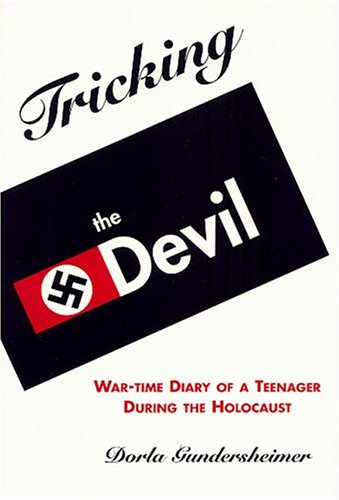 Tricking the Devil: War-Time Diary of a Teenager During the Holocaust