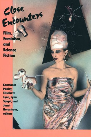 Close Encounters: Film, Feminism, and Science Fiction