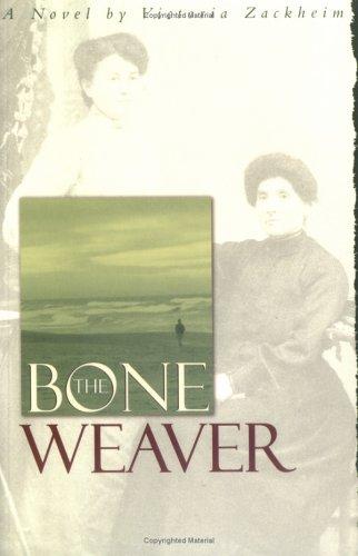 The Bone Weaver by Victoria Zackheim