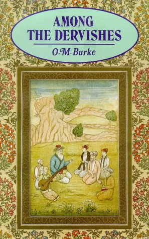 Among the Dervishes by O.M. Burke