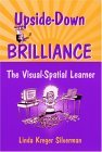 Upside-Down Brilliance: The Visual-Spatial Learner