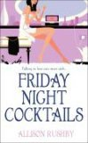 Friday Night Cocktails by Allison Rushby