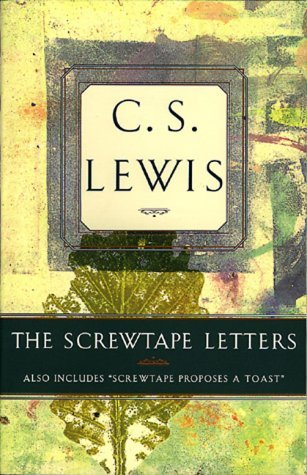 "The Screwtape Letters: Also Includes ""Screwtape Proposes a Toast"""